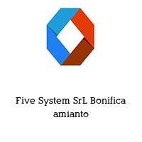 Five System SrL Bonifica amianto