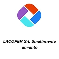 LACOPER SrL Smaltimento amianto