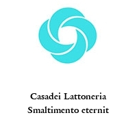 Casadei Lattoneria Smaltimento eternit