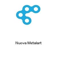 Nuova Metalart