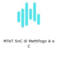 MTeT SnC di Mettifogo A e C
