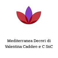 Mediterranea Decori di Valentina Caddeo e C SnC