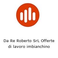 Da Re Roberto SrL Offerte di lavoro imbianchino