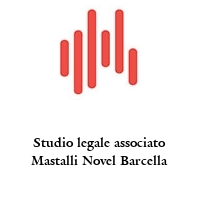 Studio legale associato Mastalli Novel Barcella