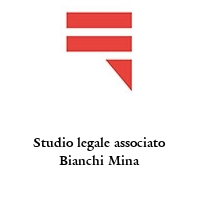 Studio legale associato Bianchi Mina