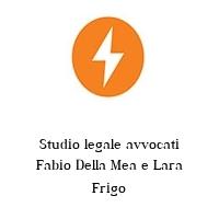 Studio legale avvocati Fabio Della Mea e Lara Frigo