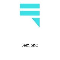 Sem SnC