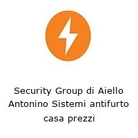 Security Group di Aiello Antonino Sistemi antifurto casa prezzi