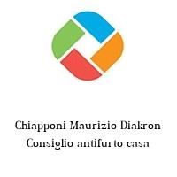 Chiapponi Maurizio Diakron Consiglio antifurto casa