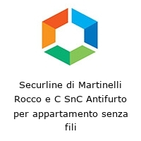 Securline di Martinelli Rocco e C SnC Antifurto per appartamento senza fili