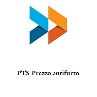 PTS Prezzo antifurto