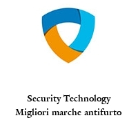 Security Technology Migliori marche antifurto