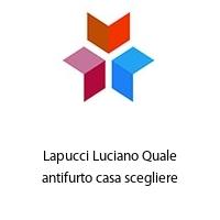Lapucci Luciano Quale antifurto casa scegliere