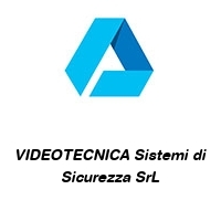 VIDEOTECNICA Sistemi di Sicurezza SrL