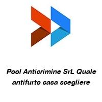 Pool Anticrimine SrL Quale antifurto casa scegliere