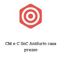 CM e C SnC Antifurto casa prezzo