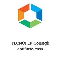 TECNOFER Consigli antifurto casa
