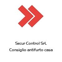 Secur Control SrL Consiglio antifurto casa