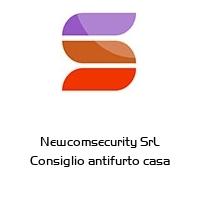 Newcomsecurity SrL Consiglio antifurto casa