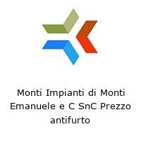 Monti Impianti di Monti Emanuele e C SnC Prezzo antifurto