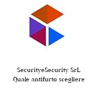 SecurityeSecurity SrL Quale antifurto scegliere