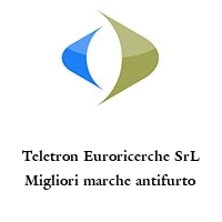 Teletron Euroricerche SrL Migliori marche antifurto