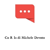 Co R Is di Michele Devoto