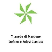Ti arredo di Maccione Stefano e Zolesi Gianluca