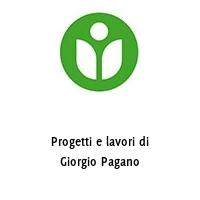 Progetti e lavori di Giorgio Pagano