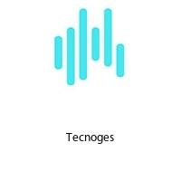 Tecnoges