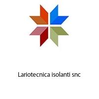 Lariotecnica isolanti snc