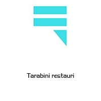 Tarabini restauri