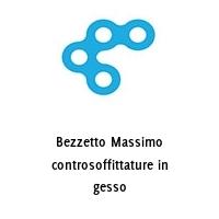 Bezzetto Massimo controsoffittature in gesso