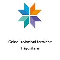 Gaino isolazioni termiche frigorifere