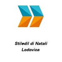 Stiledil di Natali Lodovica