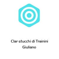 Clar stucchi di Trainini Giuliano