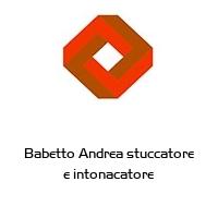 Babetto Andrea stuccatore e intonacatore