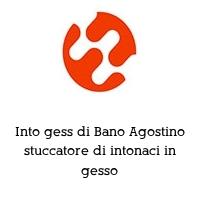 Into gess di Bano Agostino stuccatore di intonaci in gesso