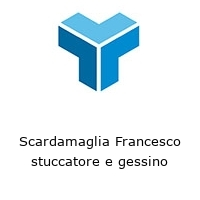 Scardamaglia Francesco stuccatore e gessino