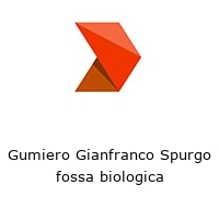 Gumiero Gianfranco Spurgo fossa biologica