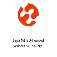 Sepa SrL e Advanced Services SrL Spurghi
