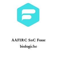 AAFIRC SnC Fosse biologiche