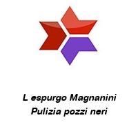 L espurgo Magnanini Pulizia pozzi neri