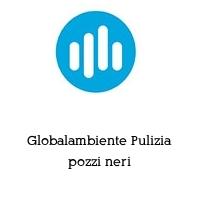 Globalambiente Pulizia pozzi neri