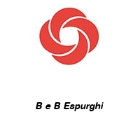 B e B Espurghi