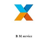 B M service