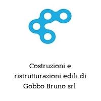 Costruzioni e ristrutturazioni edili di Gobbo Bruno srl
