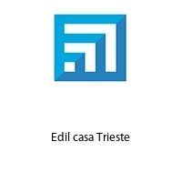 Edil casa Trieste