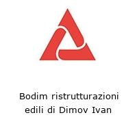 Bodim ristrutturazioni edili di Dimov Ivan