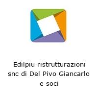 Edilpiu ristrutturazioni snc di Del Pivo Giancarlo e soci